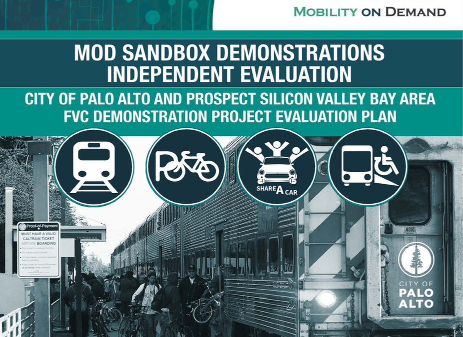 MOD Sandbox Demonstrations Independent Evaluation: City of Palo Alto and Prospect Silicon Valley Bay Area Fair Value Commuting (FVC) Demonstration Project Evaluation Plan