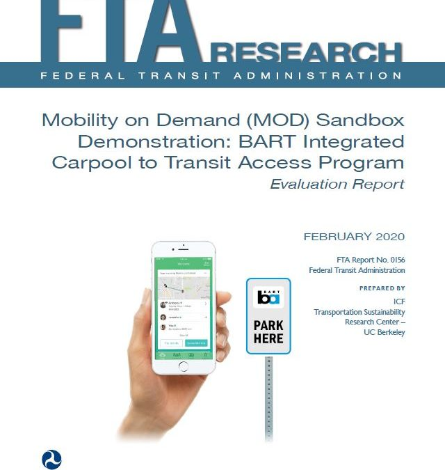 Mobility on Demand (MOD) Sandbox Demonstration: Bay Area Rapid Transit Integrated Carpool to Transit Access Program Evaluation Report